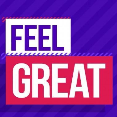 Feel great